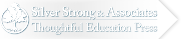 Silver Strong & Associates / Thoughtful Education Press – Tools For Igniting Curiosity